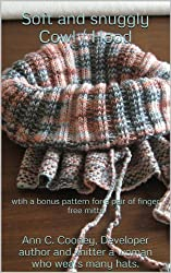 Soft and snuggly Cowl / Hood (Knancy's Knitting Patterns Book 2)