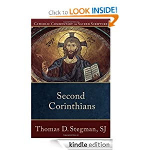Second Corinthians (Catholic Commentary on Sacred Scripture) Thomas Stegman
