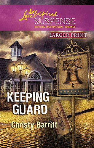 Keeping Guard (Larger Print Steeple Hill Love Inspired ()