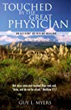 Touched by the Great Physician, Guy L. Myers, 1579211925