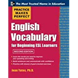 Practice Makes Perfect English Vocabulary for Beginning ESL Learners (Practice Makes Perfect Series)