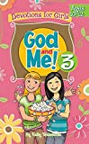 God and Me! Girl's Devotional Vol 3 -- Ages 10-12