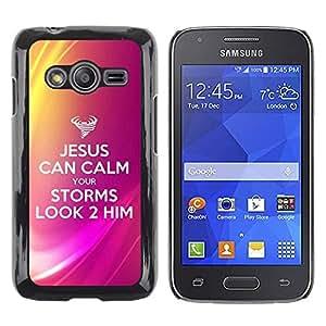 Be Good Phone Accessory // Dura Cáscara cubierta Protectora Caso Carcasa Funda de Protección para Samsung Galaxy Ace 4 G313 SM-G313F // BIBLE Jesus Can Calm Your Storms