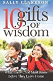 10 Gifts of Wisdom, Sally Clarkson, 0991119703