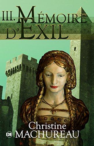 Amazon Com Memoire D Exil Tome 3 Romans Historiques