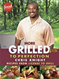 img - for More Grilled to Perfection: Recipes from License to Grill book / textbook / text book