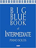 Big Blue Book of Intermediate Piano Solos, , 0634038133