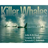 Killer Whales, 2nd edition: The Natural History and Genealogy of Orcinus orca in British Columbia and Washington State