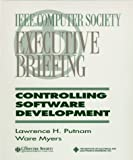 Controlling Software Development, Putnam, Lawrence H. and Myers, Ware, 0818674520