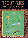 Trout Flies of the East, Jim Schollmeyer and Ted Leeson, 1571881972