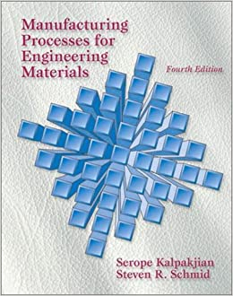 Manufacturing Processes for Engineering Materials (4th