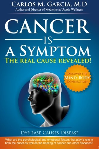 Download Cancer is a Symptom: The Real Cause Revealed (Volume 1) PDF