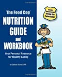 The Food Cop - Nutrition Guide and Workbook, Corinne Kantor, 0615478719