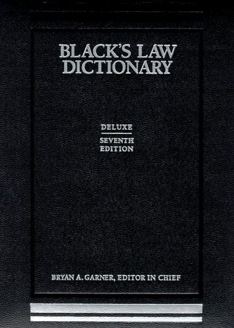 Black's Law Dictionary, 7th Deluxe Edition by West Group