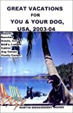 Great Vacations for You and Your Dog, U. S. A., 2003-04, Martin Management Books Staff, 1878500139