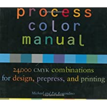 Process Color Manual: 24,000 CMYK combinations for design, prepress, and printing