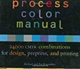 Process Color Manual, Michael Rogondino and Pat Rogondino, 0811827577