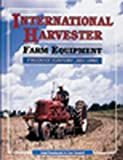 International Harvester Farm Equipment Product History, 1831-1985, Ralph Baumheckel and Kent Borghoff, 0929355865
