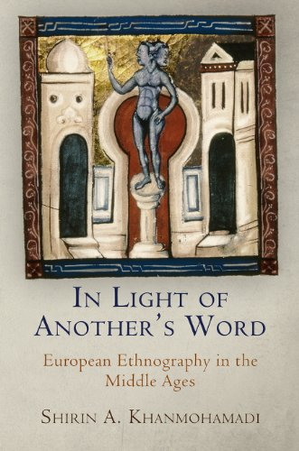 In Light of Another's Word: European Ethnography in the Middle Ages (The Middle Ages Series)