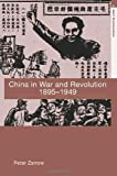 China in War and Revolution, 1895-1949, Zarrow, Peter, 0415364477