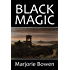 Black Magic: The Rise and Fall of the Antichrist and Other Works by Marjorie Bowen (Halcyon Classics)