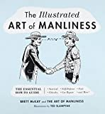 The Illustrated Art of Manliness: The Essential