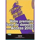 VOTRE PREMIÈRE BASE DE DONNÉES AVEC ACCESS 2002