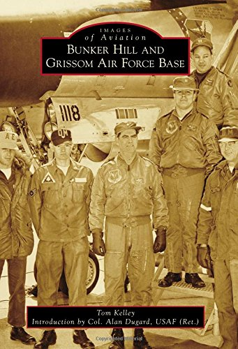Bunker Hill and Grissom Air Force Base (Images of Aviation)