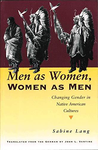 Men as Women, Women as Men: Changing Gender in Native...