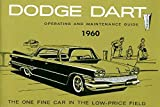 STEP-BY-STEP 1960 DODGE DART OWNERS INSTRUCTION & OPERATING MANUAL - USERS GUIDE For 1960 Dart, including Seneca, Pioneer, & Phoenix. 60