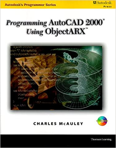 Programming AutoCAD in ObjectARX (Autodesk's Programmer): Charles