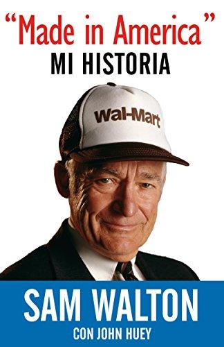 Made in America: Mi Historia  [Walton, Sam] (Tapa Blanda)