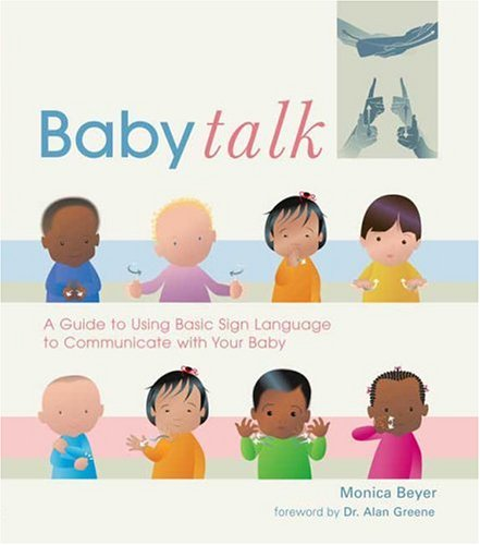 Baby Talk: A Guide to Using Basic Sign Language to Communicate with Your Baby by Tarcher