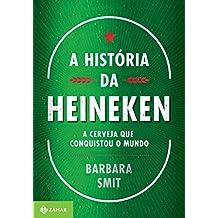 A história da Heineken: A cerveja que conquistou o mundo