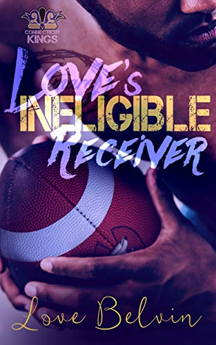 Search : Love's Ineligible Receiver (Connecticut Kings Book 5)