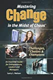 Mastering Change in the Midst of Chaos