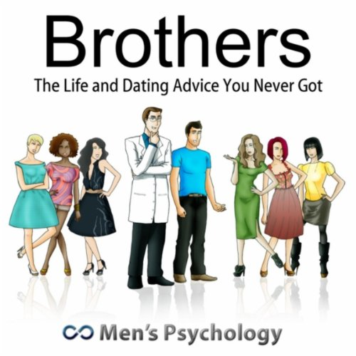 Dating advice for your career my brother s story