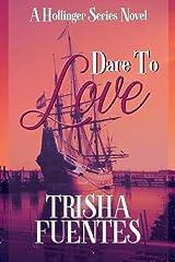 Dare to Love: A Hollinger Series Novel Paperback