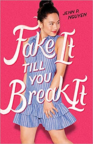 Fake It Till You Break It (9781250308016): Nguyen, Jenn P.: Books -  Amazon.com