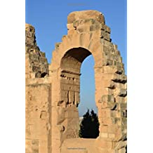 El Djem Amphitheater Architecture World Heritage Site Tunisia Journal: 150 Page Lined Notebook/Diary