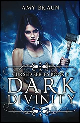 Dark Divinity: A Cursed Novel (Volume 2): Ms Amy Braun