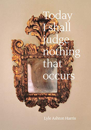 Lyle Ashton Harris: Today I Shall Judge Nothing That Occurs: Selections from the Ektachrome Archive