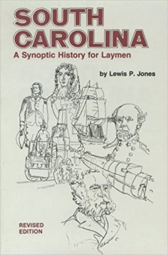 South Carolina: A Synoptic History for Laymen
