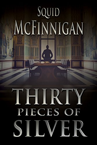 Thirty Pieces of Silver by [McFinnigan, Squid]