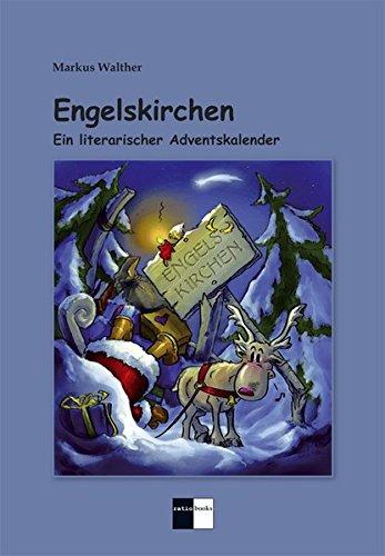engelskirchen-ein-literarischer-adventskalender-24-illustrierte-kurzgeschichten-zugunsten-des-frdervereins-fr-krebskranke-kinder-e-v-kln