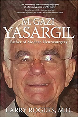 Yasargil: Father Of Modern Neurosurgery por M. D. Larry Rogers epub