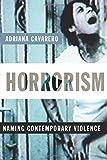 Horrorism: Naming Contemporary Violene