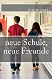 img - for neue Schule, neue Freunde (German Edition) book / textbook / text book