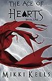 The Ace of Hearts, Mikki Kells, 0615885055