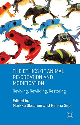 The Ethics of Animal Re-creation and Modification: Reviving, Rewilding, Restoring (Palgrave MacMillan Animal Ethics)